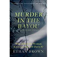 Murder in the Bayou: Who Killed the Women Known as the Jeff Davis 8?
