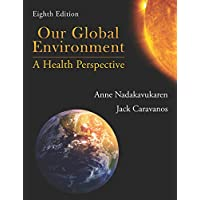 Our Global Environment: A Health Perspective, Eighth Edition