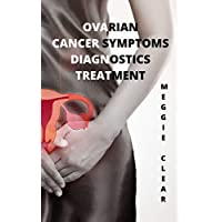 OVARIAN CANCER: SYMPTOMS, DIAGNOSTICS, TREATMENT: THE FIRST SIGNS OF OVARIAN CANCER. HOW TO RECOGNIZE THE EARLY SIGNS OF OVARIAN CANCER (woman's disease)