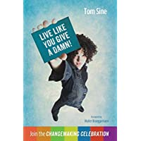 Live Like You Give a Damn!: Join the Changemaking Celebration