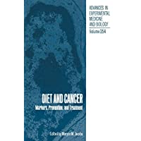 Diet and Cancer: Markers, Prevention, and Treatment (Advances in Experimental Medicine and Biology)