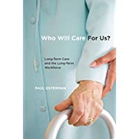 Who Will Care For Us?: Long-Term Care and the Long-Term Workforce