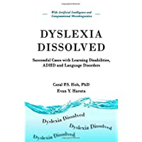 Dyslexia Dissolved: Successful Cases with Learning Disabilities, ADHD and Language Disorders