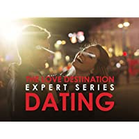 The Love Destination Expert Series: Dating