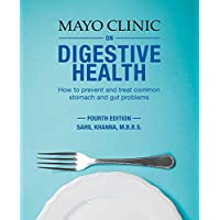 Mayo Clinic on Digestive Health: How to Prevent and Treat Common Stomach and Gut Problems