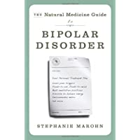 The Natural Medicine Guide to Bipolar Disorder: New Revised Edition