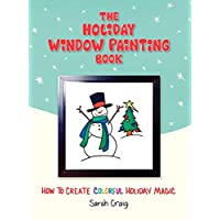 The Holiday Window Painting Book: How to Create Colorful Holiday Magic