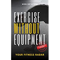 Exercise Without Equipment: How to Get or Keep Fit With Bodyweight Exercises