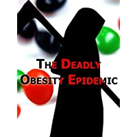 The Deadly Obesity Epidemic