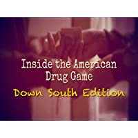 Inside the American Drug Game: Down South Edition