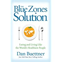 The Blue Zones Solution: Eating and Living Like the World's Healthiest People