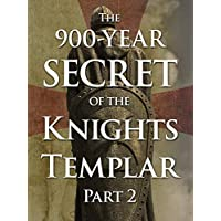 The 900-Year Secret of the Knights Templar - Part 2
