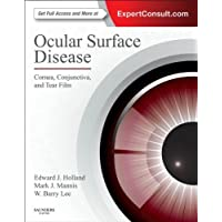 Ocular Surface Disease: Cornea, Conjunctiva and Tear Film E-Book: Expert Consult - Online and Print