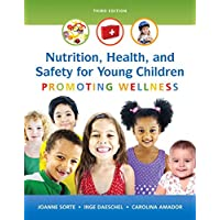 Nutrition, Health and Safety for Young Children: Promoting Wellness, Enhanced Pearson eText with Loose-Leaf Version -- Access Card Package (3rd Edition)