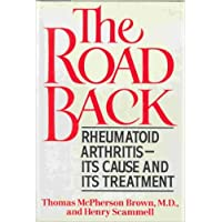 The Road Back: Rheumatoid Arthritis, Its Cause and Its Treatment