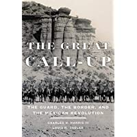 The Great Call-Up: The Guard, the Border, and the Mexican Revolution