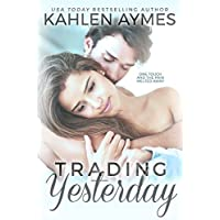 Trading Yesterday: A Second-Chance, Stand-Alone, Secret Baby, Sports Romance. (The Trading Yesterday Series Book 1)