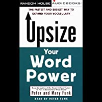 Upsize Your Word Power: The Fastest and Easiest Way to Expand Your Vocabulary
