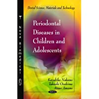 Periodontal Diseases in Children and Adolescents (Dental Science, Materials and Technology)