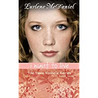 I Want to Live: The Dawn Rochelle Series, Book Two