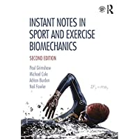 Instant Notes in Sport and Exercise Biomechanics: Second Edition