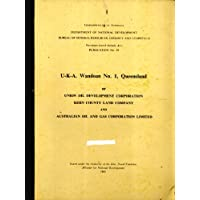 U-K-A. Wandoan No. 1, Queensland of Union Oil Development Corporation, Kern County Land Company and Australian Oil and Gas Corporation Limited (Petroleum Search Subsidy Acts Publication, 59)