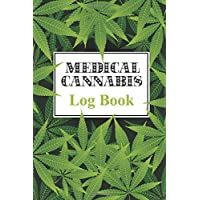 CANNABIS LOG BOOK: Cannabis Journal And Notebook for marijuana users to track stains, their effects, cost, and Pot Strain Review Diary (6X9 inches 110 Pages)