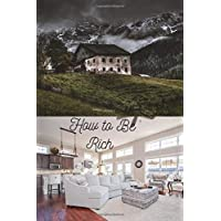 How to Be Rich: Biography Business Book , Diary Maintenance : Sport Motivational Notebook, Journal, Diary (110 Pages, Blank, 6 x 9)Perfect for ... Idea / Gym Journal / School / Play Game /