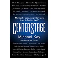 CenterStage: My Most Fascinating Interviews—from A-Rod to Jay-Z