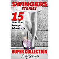 SWINGERS STORIES SUPER COLLECTION: 15 First Time Swinger Adventures
