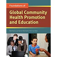 Foundation Concepts of Global Community Health Promotion and Education