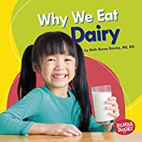Why We Eat Dairy (Bumba Books ® — Nutrition Matters)