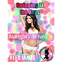 Swinging At the Keys (Naughty Wives 4) (Naughty Wives Series)