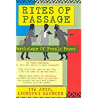 Rites of Passage: Psychology of Female Power : A Manual for Young African-American Women, Medicine Women, Priestesses and More Mature Women of spirit