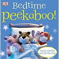 Bedtime Peekaboo!: Touch-and-Feel and Lift-the-Flap