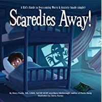 Scaredies Away! A Kid's Guide to Overcoming Worry and Anxiety (made simple)