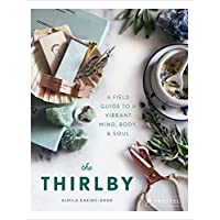 The Thirlby: A Field Guide to a Vibrant Mind, Body, and Soul