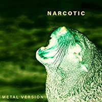 Narcotic (Metal Version)
