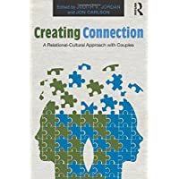 Creating Connection (Routledge Series on Family Therapy and Counseling)