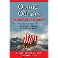Opioid Odyssey: Discoveries of Recovery Through Medication Assisted Treatment