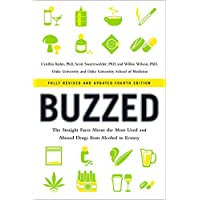 Buzzed: The Straight Facts About the Most Used and Abused Drugs from Alcohol to Ecstasy (Fully Revised and Updated Fourth Edition)