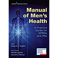 Manual of Mens Health: A Practice Guide for APRNs and Pas