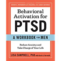 Behavioral Activation for PTSD: A Workbook for Men: Reduce Anxiety and Take Charge of Your Life