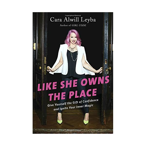 Like She Owns the Place: Give Yourself the Gift of Confidence and Ignite Your Inner Magic                         (Hardcover)