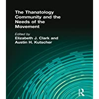 The Thanatology Community and the Needs of the Movement