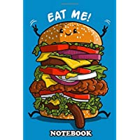 Notebook: Eat Me , Journal for Writing, College Ruled Size 6