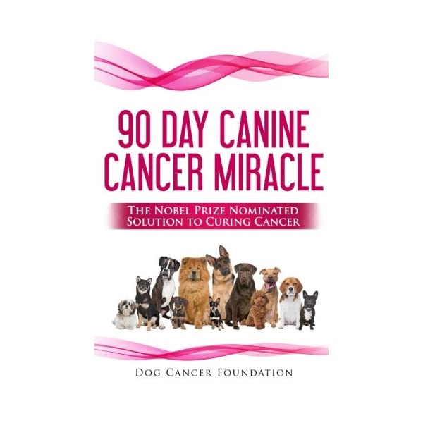 The 90 Day Canine Cancer Miracle: The 3 easy steps to treating cancer Inspired by 5 Time Nobel Peace Prize Nominee (Canine Cancer Treatments) (Volume 1)                         (Paperback)