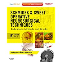 Schmidek and Sweet: Operative Neurosurgical Techniques: Indications, Methods and Results (Expert Consult - Online and Print) (Schmidek, Schmidek and Sweet's Operative Neurological Techni)