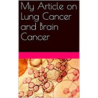 My Article on Lung Cancer and Brain Cancer