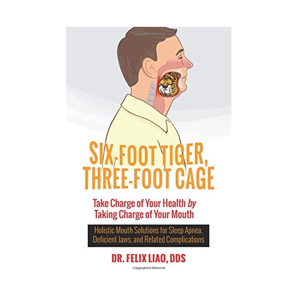 Six-Foot Tiger, Three-Foot Cage: Take Charge of Your Health by Taking Charge of Your Mouth                         (Paperback)